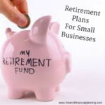 Retirement Plans for Small Businesses